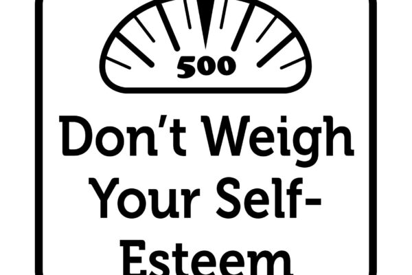 Scale says don't weigh your self esteem. You are not a number on a scale.Don't weigh your self esteem